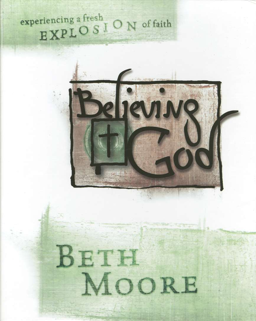 Believing God - Beth Moore Study